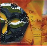 On the Surface of Things, George M. Whitesides and G. M. Whitesides, 0674026888