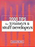 2000 Tips for Trainers and Staff Developers, Race  Phil, 0749436883