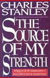 The Source of My Strength, Stanley, Charles F., 0802726887