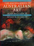 The Encyclopedia of Australian Art, McCulloch, Alan, 0824816889
