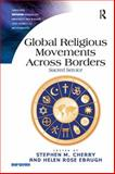 Global Religious Movements Across Borders : Sacred Service, Cherry, Stephen M. and Ebaugh, Helen Rose Fuchs, 1409456889