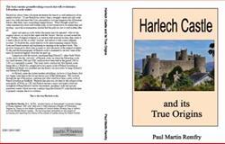 Harlech Castle and Its True Origins, Remfry, Paul Martin, 1899376887