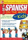 Spanish on the Move for Kids : Lively Songs and Games for Busy Kids, Bruzzone, Catherine, 0071456899
