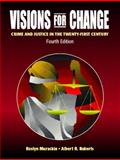 Visions for Change : Crime and Justice in the Twenty-First Century, Muraskin, Roslyn and Roberts, Albert R., 0131776894