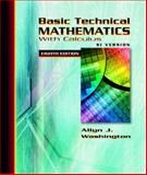 Basic Technical Mathematics with Calculus : Metric Version, Washington, Allyn J., 0321306899