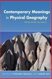 Contemporary Meanings in Physical Geography : From What to Why?, , 0340806893