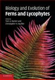 Biology and Evolution of Ferns and Lycophytes, , 0521696895