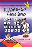 Ready-to-Go Game Shows (That Teach Serious Stuff), Michael Theisen, 0884896897