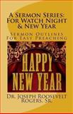 A Sermon Series: for Watch Night and New Year, Dr. Joseph Roosevelt, Joseph Rogers,, 1493576895