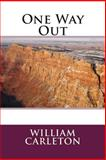 One Way Out, William William Carleton, 1495486893