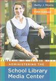 Administering the School Library Media Center, Betty J. Morris, 1591586895