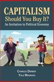 Capitalism: Should You Buy It?, Charles Derber and Yale R. Magrass, 161205689X