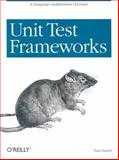 Unit Test Frameworks : Tools for High-Quality Software Development, Hamill, Paul, 0596006896