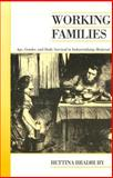 Working Families : Age, Gender, and Daily Survival in Industrializing Montreal, Bradbury, Bettina, 0802086896