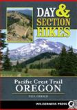 Day and Section Hikes Pacific Crest Trail: Oregon, Paul Gerald, 0899976891