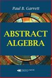 Abstract Algebra, Garrett, Paul B., 1584886897