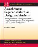 Asynchronous Sequential Circuit Design and Analysis, Tinder, Richard F., 1598296892