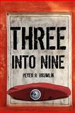 Three into Nine, Brumlik, Peter R., 1604746890
