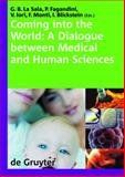 Coming into the World : A Dialogue between Medical and Human Sciences. International Congress the 'normal' complexities of coming into the world , Modena Italy 28-30 September 2006, , 311173689X