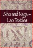 Siho and Naga - Lao Textiles : Reflecting a People`s Tradition and Change, Tagwerker, Edeltraud, 3631586892