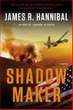Shadow Maker, James R. Hannibal, 0425266893