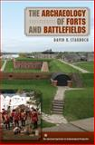 The Archaeology of Forts and Battlefields, Starbuck, David R., 0813036895