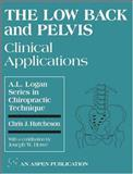 The Low Back and Pelvis : Clinical Applications, Hutcheson, Chris J. and Howe, Joseph, 0834206897