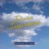 Divine Inspirations, Roxanne Jill Paris, 1452586896