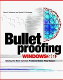 Bullet Proofing Windows 98 : Solving the Most Common Problems Before They Happen with CD-ROM, Weadock, Glenn E., 0079136893