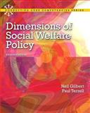 Dimensions of Social Welfare Policy, Gilbert, Neil and Terrell, Paul, 0205096891