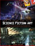 How to Draw and Paint Science Fiction Art, Geoff Taylor, 0764146890