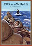 Tuk and the Whale, Raquel Rivera, 0888996896