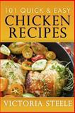 101 Quick and Easy Chicken Recipes, Victoria Steele, 1492176893