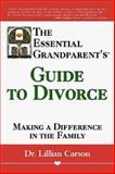 Essential Grandparent's Guide to Divorce, Lillian Carson, 1558746897