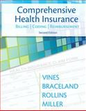 Comprehensive Health Insurance : Billing, Coding and Reimbursement, Braceland, Ann and Miller, Susan, 0132966891