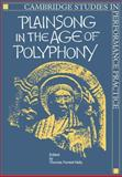 Plainsong in the Age of Polyphony, , 0521106893