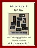 Woher Kommt Ton an? Daten and Diagramme Für Wissenschaft Labor: Band 1, M. Schottenbauer, 1484176898