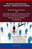 Microsoft Certified Solutions Associate - Windows Server Secrets to Acing the Exam and Successful Finding and Landing Your Next Microsoft Certi, David Ball, 1486156894
