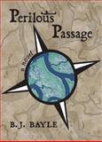 Perilous Passage, B. J. Bayle, 1550026895
