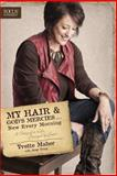 My Hair and God's Mercies ... New Every Morning, Yvette Maher, 1589976894