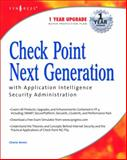 Check Point Next Generation with Application Intelligence Security Administration, Tobkin, Chris and Kligerman, Daniel, 1932266895