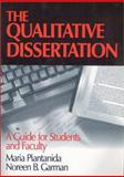 The Qualitative Dissertation : A Guide for Students and Faculty, Piantanida, Maria and Garman, Noreen, 080396689X