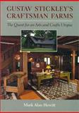 Gustave Stickley's Craftsman Farms : The Quest for an Arts and Crafts Utopia, Hewitt, Mark Allen, 0815606893