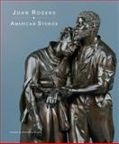 John Rogers : American Stories, Orcutt, Kimberly, 0856676896