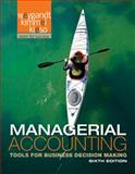 Managerial Accounting : Tools for Business Decision Making, Weygandt, Jerry J. and Kimmel, Paul D., 1118096894