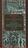 Writing the Lost Generation : Expatriate Autobiography and American Modernism, Monk, Craig, 1587296896