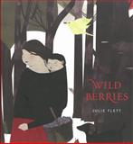 Wild Berries, Julie Flett, 1897476892