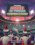 Society in Focus : An Introduction to Sociology, Thompson, William E. and Hickey, Joseph V., 0205516890