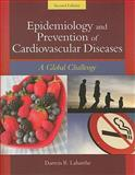 Epidemiology and Prevention of Cardiovascular Disease : A Global Challenge, Labarthe, Darwin R., 0763746894