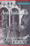 Anti-Italianism in Sixteenth-Century France, Heller, Henry, 0802036899